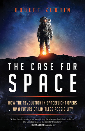 The Case for Space by Dr Robert Zubrin